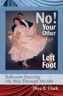 Thea B. Clark: No! Your Other Left Foot
