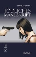 Markus Saxer: Tödliches Manuskript ★