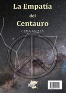 Gema Alcalá: La Empatía Del Centauro