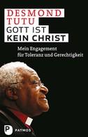 Desmond Tutu: Gott ist kein Christ