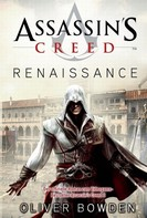 Oliver Bowden: Assassin's Creed Band 1: Renaissance ★★★★