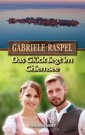 Gabriele Raspel: Das Glück liegt im Chiemsee ★★★★