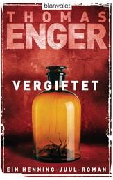 Vergiftet - Ein Henning-Juul-Roman
