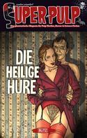 r.evolver (Hrsg.): Super-Pulp 03: Die heilige Hure