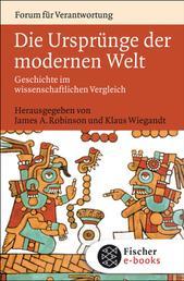 Die Ursprünge der modernen Welt - Geschichte im wissenschaftlichen Vergleich