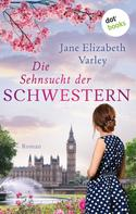 Jane Elizabeth Varley: Die Sehnsucht der Schwestern ★★★★