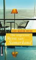 Elke Marion Weiß: Die ungewisse Reise nach Samarkand ★★★