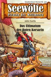 Seewölfe - Piraten der Weltmeere 329 - Das Ultimatum der Roten Korsarin