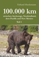 Erhard Heckmann: 100.000 km zwischen Anchorage, Neufundland, dem Pazifik und New Mexico - Teil 1