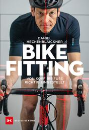 Bikefitting - Von Kopf bis Fuß richtig eingestellt
