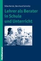 Silke Hertel: Lehrer als Berater in Schule und Unterricht