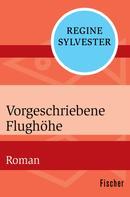 Regine Sylvester: Vorgeschriebene Flughöhe ★★★