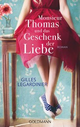 Monsieur Thomas und das Geschenk der Liebe - Roman