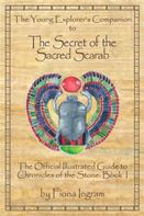 Fiona Ingram: The Young Explorer's Companion to The Secret of the Sacred Scarab