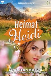 Heimat-Heidi 61 – Heimatroman - Nanni und der schöne Graf