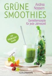 Grüne Smoothies - Genießerrezepte für jede Jahreszeit