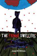Joseph M. Williams: The Fringe Dwellers