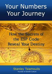 Your Numbers Your Journey - How the Secrets of the ESP Code Reveal Your Destiny