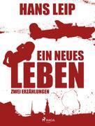 Hans Leip: Ein neues Leben ★★★★