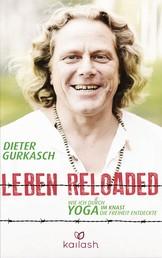 Leben Reloaded - Wie ich durch Yoga im Knast die Freiheit entdeckte