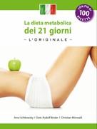 Arno Schikowsky: La dieta metabolica dei 21 giorni -L' Original-: (Edizione italiana)