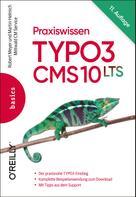 Robert Meyer: Praxiswissen TYPO3 CMS 10 LTS