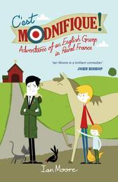 C'est Modnifique! - Adventures of an English Grump in Rural France