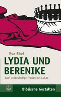 Eva Ebel: Lydia und Berenike