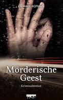 Michael Romahn: Mörderische Geest: Kriminalroman ★★★★