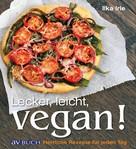 Ilka Irle: Lecker, leicht, vegan! ★★★★