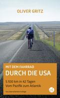 Gritz Oliver: Mit dem Fahrrad durch die USA