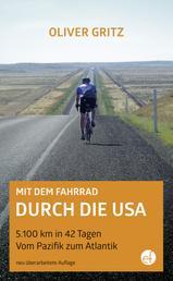 Mit dem Fahrrad durch die USA - 5.100 km in 42 Tagen Vom Pazifik zum Atlantik