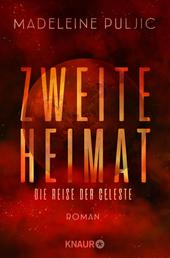 Zweite Heimat – Die Reise der Celeste - Roman
