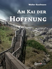 Am Kai der Hoffnung - Stories