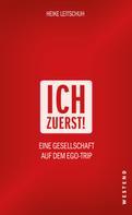 Heike Leitschuh: Ich zuerst!
