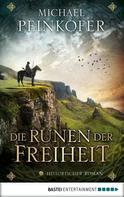 Michael Peinkofer: Die Runen der Freiheit ★★★★