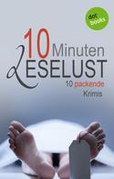 Barbara Gothe: 10 Minuten Leselust - Band 1: 10 packende Krimis ★★★★