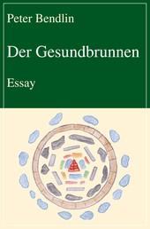 Der Gesundbrunnen - Essay