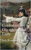 Marie Cordonnier: Die stürmische Lady ★★★★