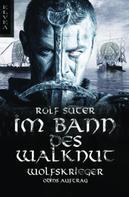 Rolf Suter: Im Bann des Walknut: Wolfskrieger ★★★★