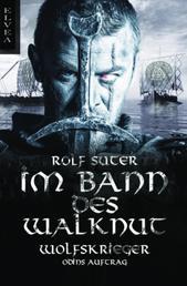 Im Bann des Walknut: Wolfskrieger - Bonus: Odins Auftrag