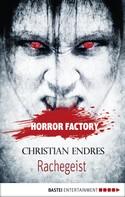 Christian Endres: Horror Factory - Rachegeist ★★★