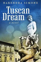 Tuscan Dream - A Novel