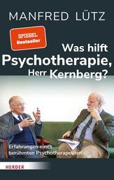 Was hilft Psychotherapie, Herr Kernberg? - Erfahrungen eines berühmten Psychotherapeuten