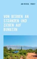 Jan-Patrick Proost: Von Bergen an Stränden und Ziegen auf Bunkern
