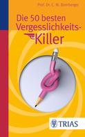 Christoph M. Bamberger: Die 50 besten Vergesslichkeits-Killer