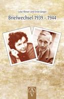 Christoph Rinser: Luise Rinser und Ernst Jünger Briefwechsel 1939 - 1944 ★★★
