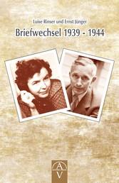 Luise Rinser und Ernst Jünger Briefwechsel 1939 - 1944