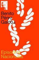Benito Pérez Galdós: Episodios Nacionales