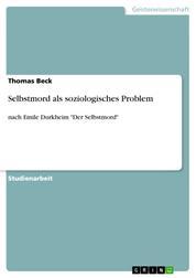 """Selbstmord als soziologisches Problem - nach Emile Durkheim """"Der Selbstmord"""""""